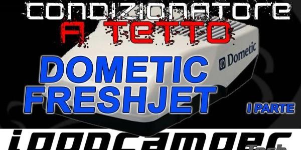 🌞 Condizionatore DOMETIC FJ1700 I parte 🌞